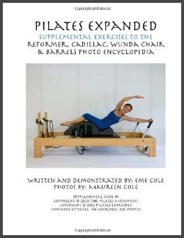 Supplemental Exercises to the Reformer, Cadillac, Wunda Chair and Barrels Photo Encyclopedia Pilates Expanded Pilates Expanded Pilates Expanded Pilates Expanded Pilates Expanded Pilates Expanded Pilates Expanded Pilates Expanded Pilates Expanded Pilates Expanded Pilates Expanded Pilates Expanded